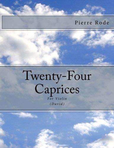 Twenty-Four Caprices: For Violin