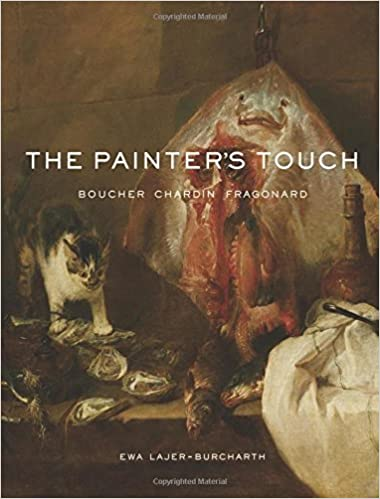 Fragonard Chardin Boucher The Painters Touch