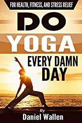 Do Yoga Every Damn Day