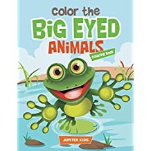 Color the Big Eyed Animals Coloring Book (Animal Coloring and Art Book Series)