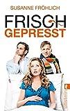Frisch gepresst by Susanne Fr??hlich (2012-08-06)