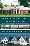 Presidential Retreats, Peter Hannaford, 1451627149