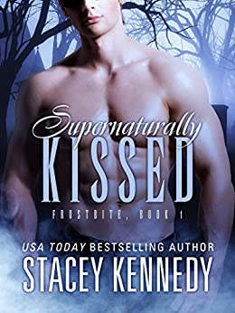 Supernaturally Kissed (Frostbite Book 1) by [Kennedy , Stacey ]