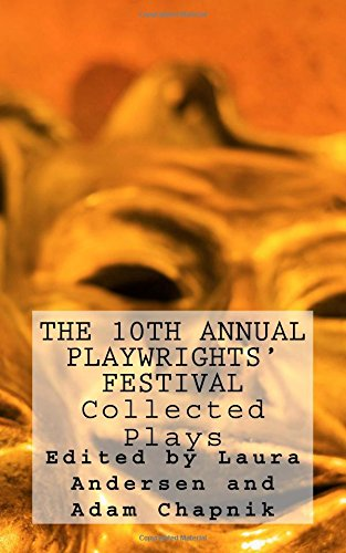 The 10th Annual Playwrights' Festival: Collected Plays (The Annual Playwrights' Festival) (Volume 1)