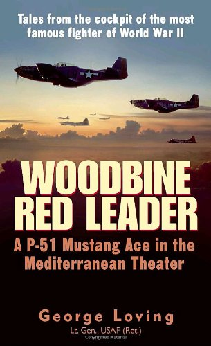 Woodbine Red Leader: A P-51 Mustang Ace in the Mediterranean