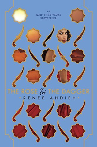 The Rose & the Dagger (The Wrath and the Dawn) by Ren?e Ahdieh (2016-04-26) (The Rose And The Dagger By Renee Ahdieh)