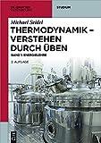 Michael Seidel: Thermodynamik verstehen durch Üben: Energielehre (De Gruyter Studium)