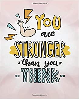 You Are Stronger Than You Think Inspirational Quotes Sketchbook 124