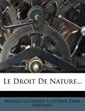 Le Droit de Nature..., Magnus Gottfried Lichtwer, 1270945211