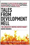 Tales from Development Hell (New Updated Edition): The Greatest Movies Never Made? by David Hughes (24-Feb-2012) Paperback