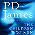 The Children of Men Audiobook by P.D. James Narrated by David Case