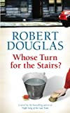 Whose Turn for the Stairs?, Robert Douglas, 0755318919