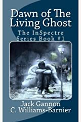 Dawn of The Living Ghost (The InSpectre Series) (Volume 1) Paperback