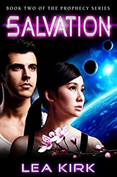Salvation (Book Two of the Prophecy Series) by [Kirk, Lea]