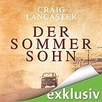 Der Sommersohn | Craig Lancaster