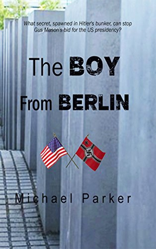 The Boy from Berlin by [Parker, Michael]