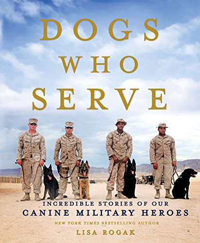 Price comparison product image Dogs Who Serve: Incredible Stories of Our Canine Military Heroes