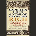 Napoleon Hill's A Year of Growing Rich: 52 Steps to Achieving Life's Rewards | Napoleon Hill