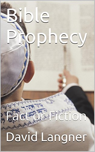 Bible Prophecy: Fact or Fiction by [Langner, David]