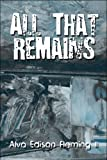 All That Remains by Alva Edison Fleming (2009-02-16)