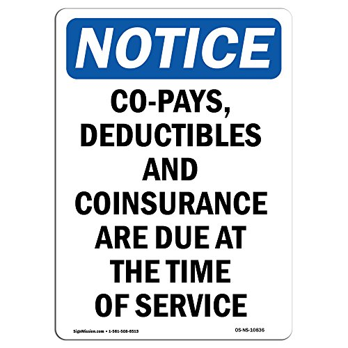 OSHA Notice Sign - Co-Pays, Deductibles And Coinsurance | Choose from: Aluminum, Rigid Plastic or Vinyl Label Decal | Protect Your Business, Construction Site, Warehouse & Shop Area |  Made in the USA