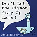 Don't Let The Pigeon Stay Up Late! Audiobook by Mo Willems Narrated by Mo Willems