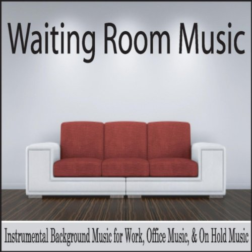 Waiting Room Music Instrumental Background For Work Office On Hold