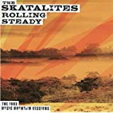 Rolling Steady With The Skatalites