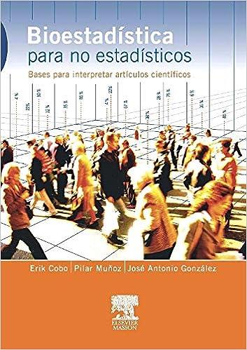 Bioestadística para no estadísticos: Amazon.es: E. Cobo: Libros