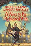 A Farce to Be Reckoned With, Roger Zelazny and Robert Sheckley, 0553374427