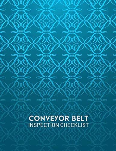 - Conveyor Belt Inspection Checklist: Conveyor Belt Maintenance Logbook, Inspection Checklist Log, Safety and Repair Tasks Measures, Checking Tool ... Airport e (Conveyor Belt Log Notes)