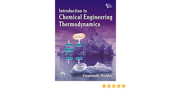 Introduction to chemical engineering thermodynamics gopinath halder introduction to chemical engineering thermodynamics gopinath halder ebook amazon fandeluxe Choice Image