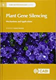 Plant Gene Silencing: Mechanisms and Applications (Plant Science / Horticulture)