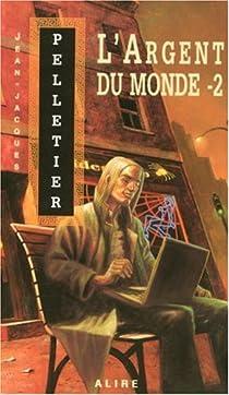 Les gestionnaires de l'apocalypse, tome 2 : L'argent du monde - 2 par Pelletier