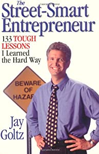 The Street-Smart Entrepreneur: 133 Tough Lessons I Learned the Hard Way by Addicus Books