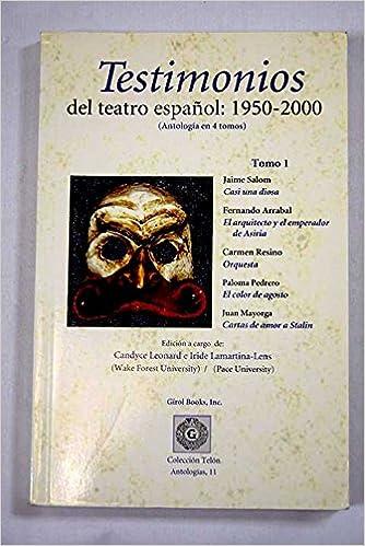 Testimonios del teatro español (1950-2000): Casi una diosa ...
