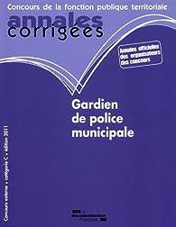 Gardien de police municipale 2010-2011 - catégorie B - filière sécurité par Olivier Bellégo