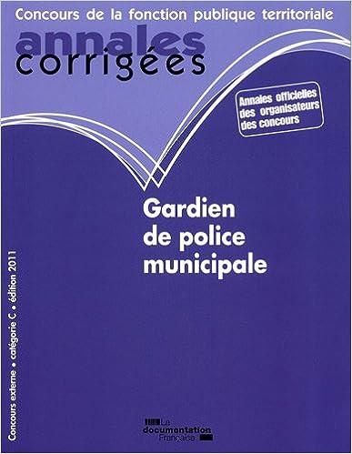 En ligne téléchargement Gardien de police municipale 2010-2011 - catégorie B - filière sécurité pdf ebook