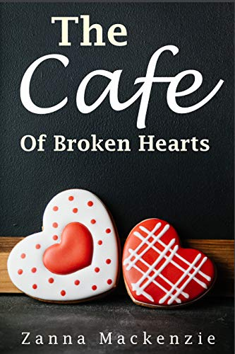 (The Cafe Of Broken Hearts: A sweet and clean romance laced with coffee, yummy cakes and secrets (Broken Hearts Sweet Romance Series Book 2))