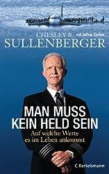 Man muss kein Held sein: Auf welche Werte es im Leben ankommt (German Edition)