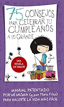 75 consejos para celebrar tu cumpleaños a lo grande par María Frisa