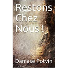 Restons Chez Nous ! (French Edition)