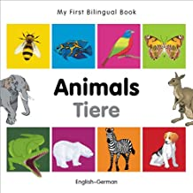 My First Bilingual Book–Animals (English–German) (German and English Edition)