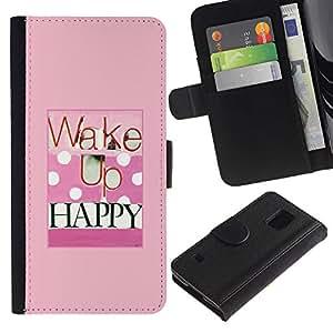 All Phone Most Case / Oferta Especial Cáscara Funda de cuero Monedero Cubierta de proteccion Caso / Wallet Case for Samsung Galaxy S5 V SM-G900 // Wake Up Happy Health Pink Polka Dot Quote