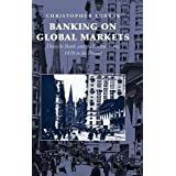 Banking on Global Markets: Deutsche Bank and the United States, 1870 to the Present