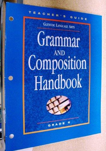Grammar and Composition Handbook Grade 6 Teachers Guide (Glencoe Language Arts ISBN:007825129X)