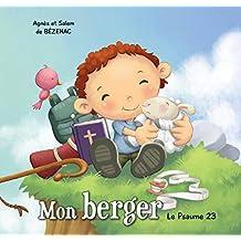 Mon berger: Le Psaume 23 (Chapitres de la Bible pour enfants t. 1) (French Edition)