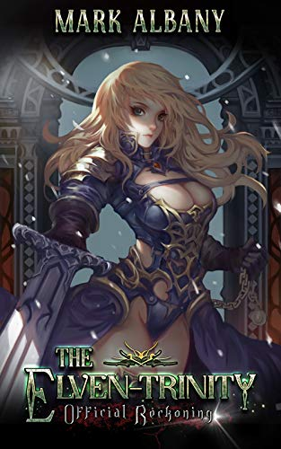 Official Reckoning (The Elven-Trinity Book 4)