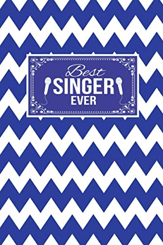 Best Singer Ever: Gift Lined Journal Notebook To Write In