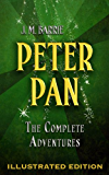 Peter Pan: The Complete Adventures (Illustrated Peter Pan, Peter Pan in Kensington Gardens, and The Little White Bird)